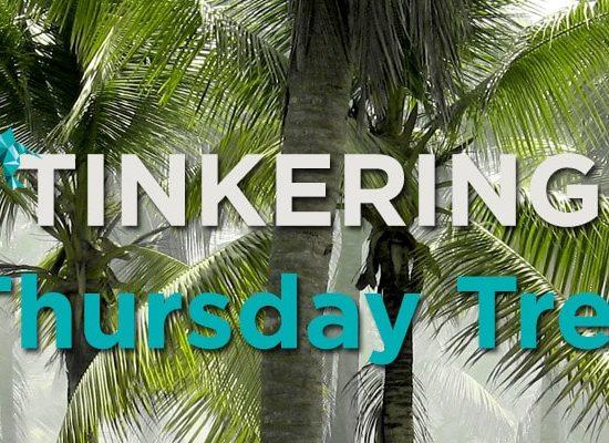 Tinkering Thursday Part 3