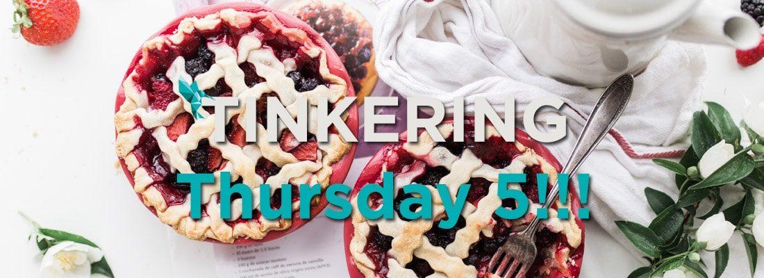 Tinkering Thursday Part 5