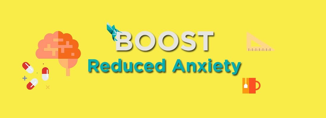 Boost Reduced Anxiety